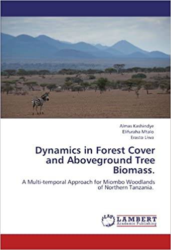Dynamics in Forest Cover and Aboveground Tree Biomass.: A Multi-temporal Approach for Miombo Woodlands of Northern Tanzania.