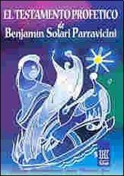 El testamento profetico de Benjamin Solari Parravicini/ Prophetic Testament of Benjamin Solari Parravicini (Horus) (Spanish Edition) by Editorial Kier
