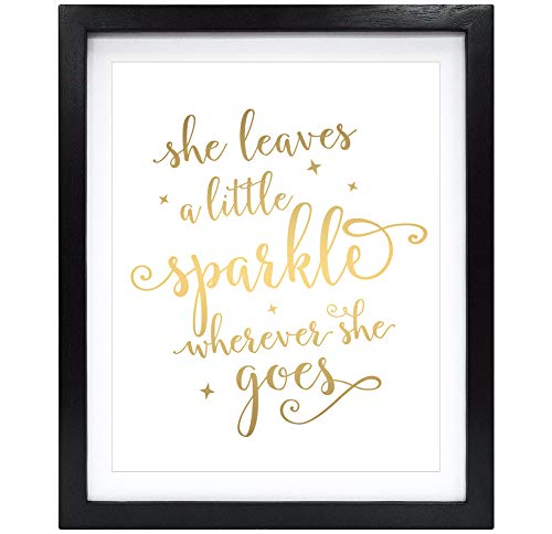 Susie Arts 8X10 Unframed She Leaves a Little Sparkle Wherever She Goes Real Gold Foil Decor Home Wall Art Print Inspirational Quote Metallic Poster V171