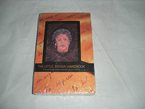 The Little, Brown Handbook Second Edition Custom Edition for Houston Community College-Southwest