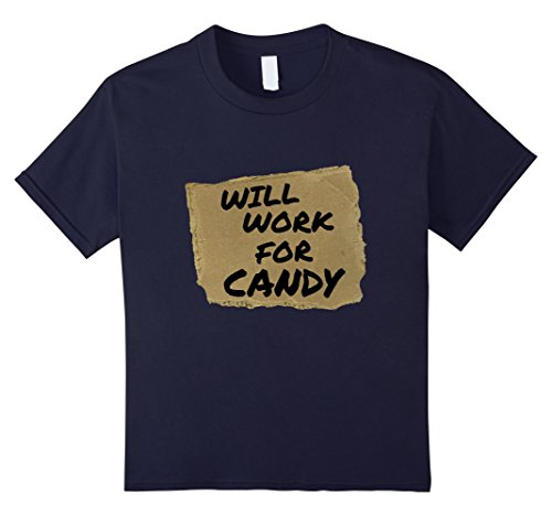Kids Will Work For Candy Halloween costume Adult and kid T-shirt 6 Navy (Homeless Costumes For Girls)