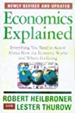 img - for Economics Explained : Everything You Need to Know About How the Economy Works and Where It's Going(Paperback) - 2015 Edition book / textbook / text book