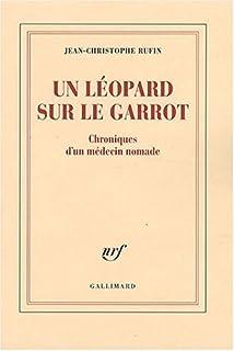 Un léopard sur le garrot : chroniques d'un médecin nomade, Rufin, Jean-Christophe