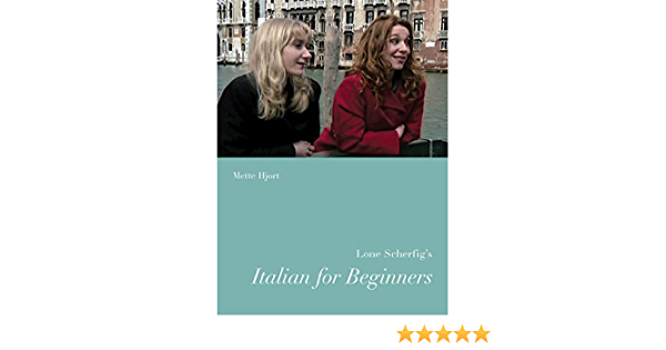 Lone Scherfig S Italian For Beginners Nordic Film Classics Hjort Mette 9780295990446 Amazon Com Books