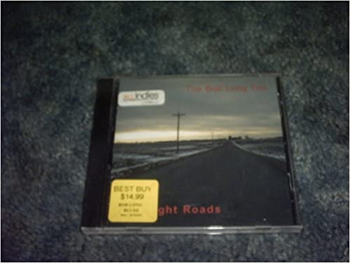 Amazon.com: Straight Roads Audio Cd: THE BOB LONG TRIO: Books