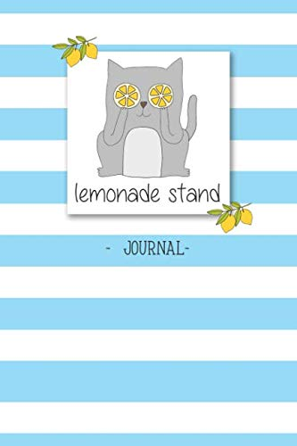 Lemonade Stand Journal: Keep Track of your business sales in an easy way! For  kid's Lemonade stand! Cute Cat Cover (Kitten Pitchers)