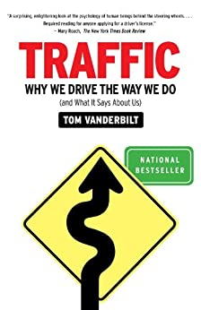Traffic: Why We Drive the Way We Do (and What It Says About Us) by [Vanderbilt, Tom]