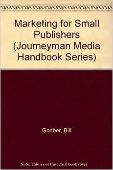 Book Marketing for Small Publishers (Journeyman Media Handbook Series)