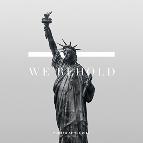 Church of the City New York - We Behold 2018