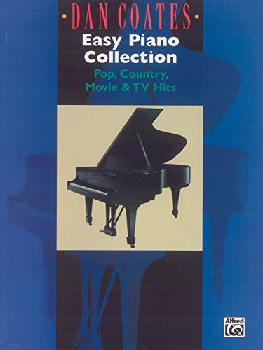 (Dan Coates Easy Piano Collection: Pop, Country, Movie & TV Hits)