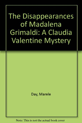The Disappearances Of Madalena Grimaldi: A Claudia Valentine Mystery