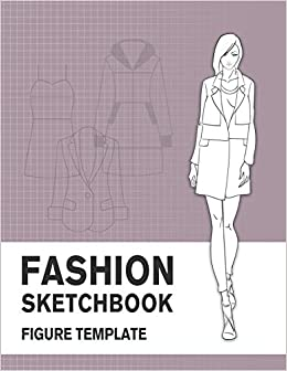 Fashion Sketchbook Figure Template Easily Sketch Your Fashion Design With 200 Large Figure Template And Record Your Ideas With The Blank Graph Paper Derrick Lance 9781071361283 Amazon Com Books
