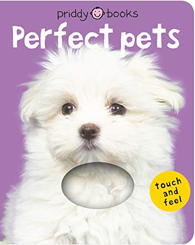 (Bright Baby Touch & Feel Perfect Pets (Bright Baby Touch and Feel))