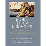 More Than Miracles: The State of the Art of Solution-Focused Brief Therapy (Routledge Mental Health Classic Editions)