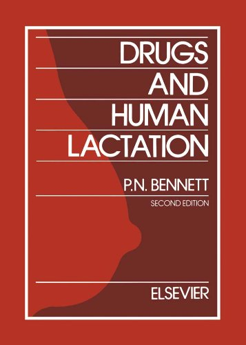 Drugs and Human Lactation: A comprehensive guide to the content and consequences of drugs, micronutrients, radiopharmaceuticals and environmental and occupational chemicals in human milk Pdf