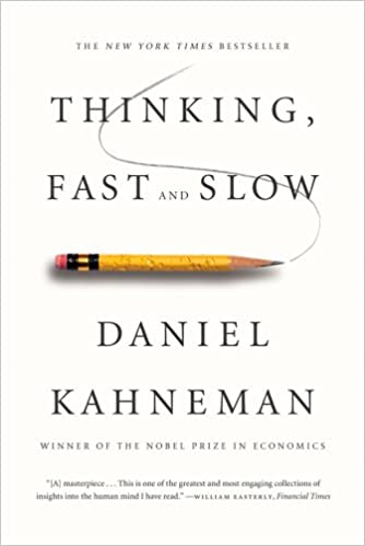 Thinking fast and slow -  Daniel Kahneman