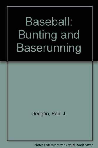 Baseball: Bunting and Baserunning (Creative education sports instructional series for young people) by Paul J. Deegan (1980-03-03)
