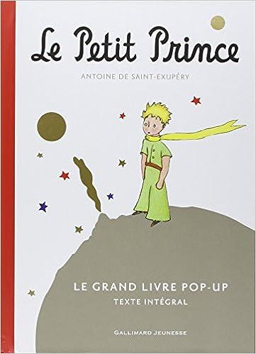 Le Petit Prince Grand Livre Popup French Edition Le Monde Du Petit Prince Antoine De Saint Exupery Gallimard 9782070611706 Amazon Com Books
