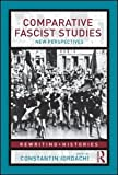 Comparative Fascist Studies : New Perspectives, Iordachi, Constantin, 0415462215