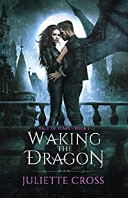 Waking the Dragon: An Enemies-to-lovers Dragon Romance (The Vale of Stars Book 1)