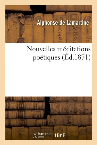 Nouvelles Meditations Poetiques Ed.1871 Litterature French Edition