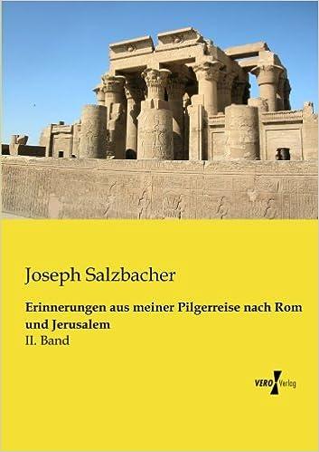Book Erinnerungen aus meiner Pilgerreise nach Rom und Jerusalem: II. Band