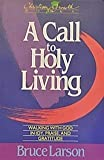 A Call to Holy Living, Bruce Larson, 0806623055