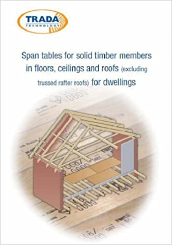 Span Tables for Solid Timber Members in Floors Ceilings and