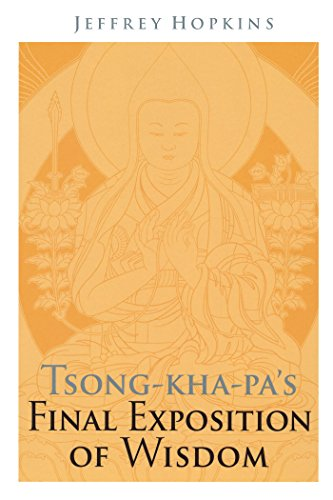 Tsong-kha-pa's Final Exposition of Wisdom