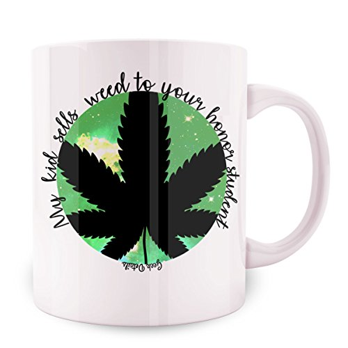 Geek Details My Kid Sells Weed to Your Honor Student Coffee Mug, 11 Oz, White (Sell Weed)