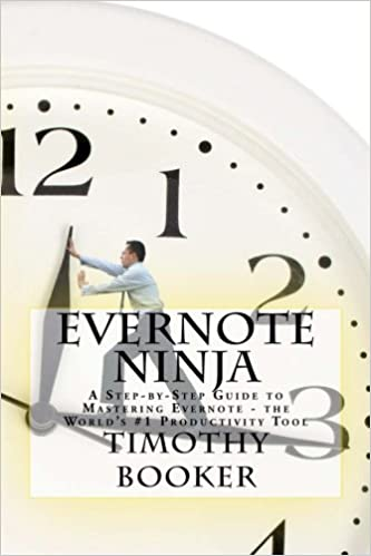 Evernote Ninja: A Step-by-Step Guide to Mastering Evernote ...