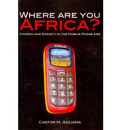 Download Where are You Africa?: Church and Society in the Mobile Phone Age (Paperback) - Common pdf