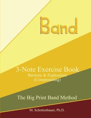 3-Note Exercise Book: Baritone & Euphonium (Compensating) (The Big Print Band Method) ebook