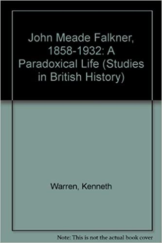 John Meade Falkner 1858 1932 A Paradoxical Life Studies In British History S Amazoncouk Kenneth Warren 9780773494114 Books