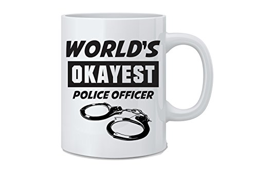 World's Okayest Police Officer - Funny Police Mug - 11 oz White Coffee Mug - Great Novelty Gift for Police Officers, Mom, Dad, Co-Worker, Boss and Friends -