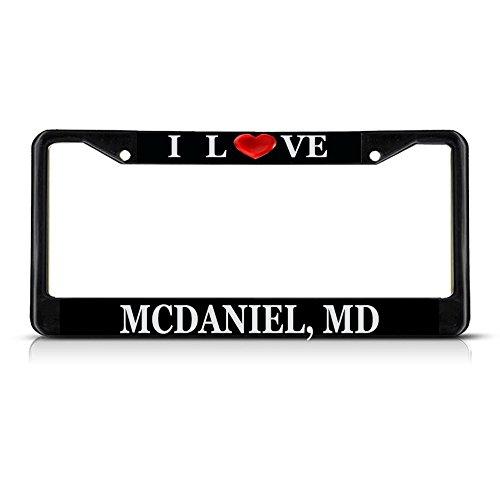 Sign Destination Metal License Plate Frame Solid Insert I Love Heart Mcdaniel, Md Car Auto Tag Holder - Black 2 Holes, Set of ()