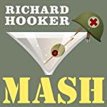 MASH: A Novel About Three Army Doctors | Richard Hooker