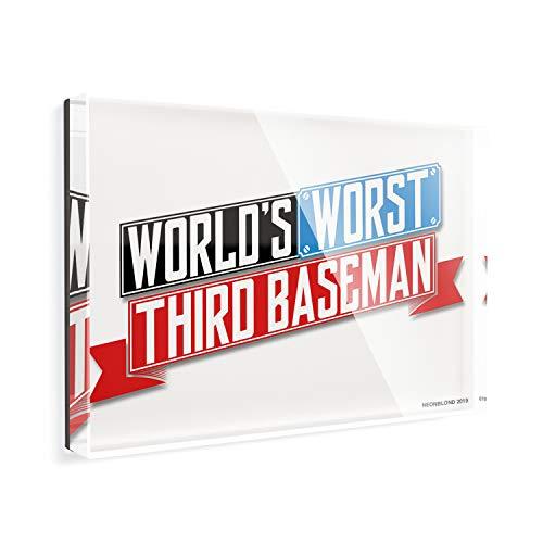 Acrylic Fridge Magnet Funny Worlds worst Third Baseman NEONBLOND
