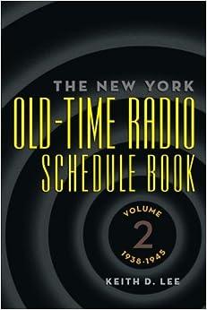 Descargar Con Torrent The New York Old-time Radio Schedule Book - Volume 2, 1938-1945 Como Bajar PDF Gratis