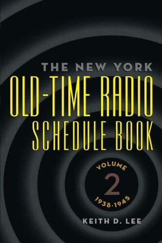 The New York Old-Time Radio Schedule Book: Volume 2, 1938-1945 pdf