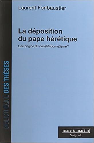 Ebook gratuit télécharger italiano cellulari La déposition du pape hérétique. Une origine du constitutionnalisme ePub by Laurent Fonbaustier 2849341711