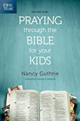 The One Year Praying through the Bible for Your Kids Paperback