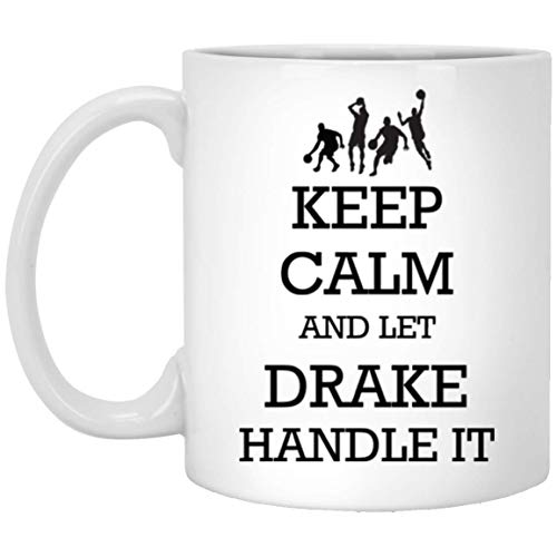 Personalized mugs with names - Basketball Keep Calm and let Drake handle it Tea Cup - Customized mugs for Drake, Adult or Men on Birthday, Xmas, Valentine, Independence Day - Basketball Mug ()