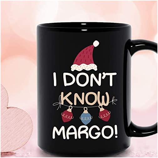 I Don't Know Margo National Margo And Todd Lampoon's Christmas Vacation Cools Ceramic Mug Graphic Coffee Mugs Black Cups… |