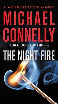 The Night Fire (Renée Ballard Book 3) by [Connelly, Michael]