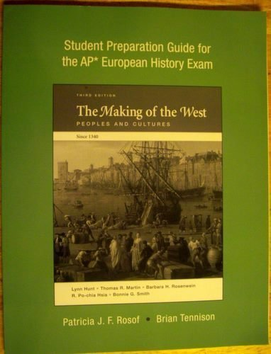 Student Preparation Guide for the AP European History Exam, to accompany The Making of the West 3rd