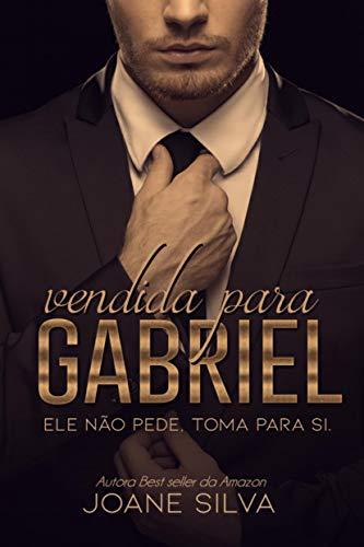 Vendida para Gabriel (Livro único)