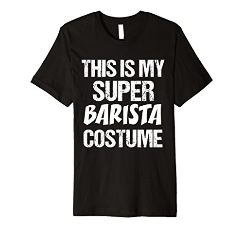 Barista Costumes (Mens Premium T-Shirt Fun Halloween This My Super Barista Costume 2XL)