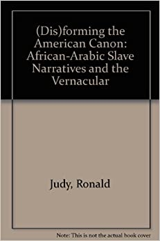 Book (Dis)forming the American Canon: African-Arabic Slave Narratives and the Vernacular