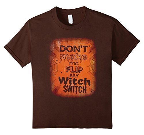 [Kids HALLOWEEN SHIRT/ COSTUME: DON'T MAKE ME FLIP MY WITCH SWITCH 12 Brown] (Switch Witch Costume)